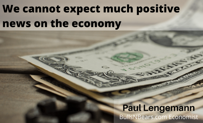 We Cannot Expect Much Positive News on Economy